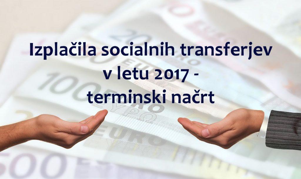 Izplačila socialnih transferjev v letu 2017 - terminski načrt
