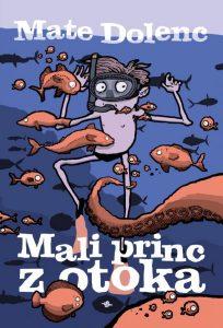 Mali princ z otoka (nagrada Desetnica) - Mate Dolenc