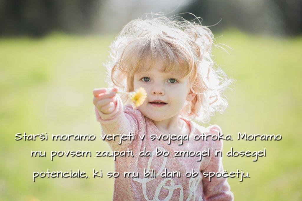 Starši moramo verjeti v svojega otroka