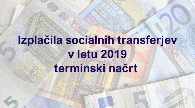Izplačila socialnih transferjev v letu 2019 - terminski načrt